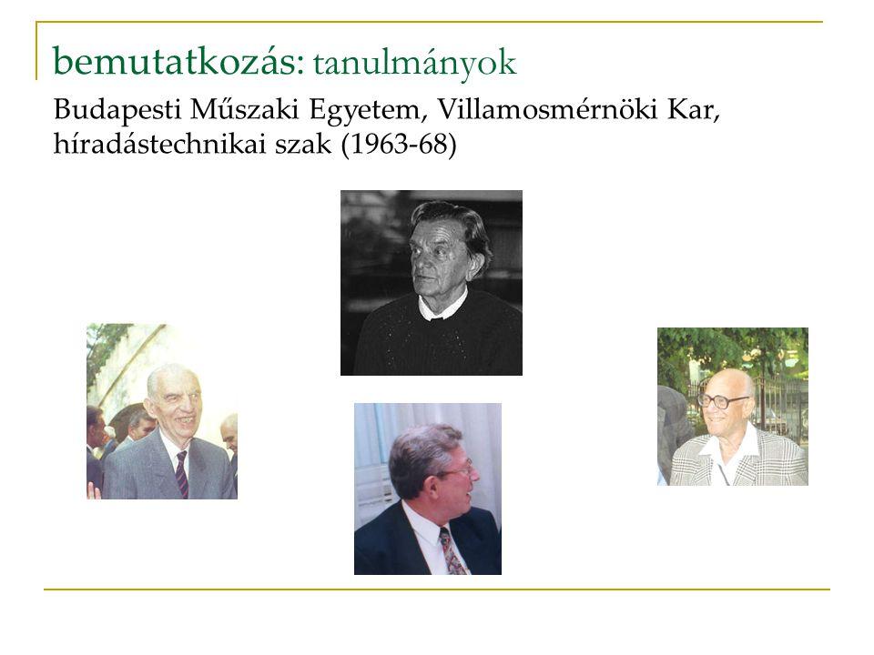 bemutatkozás: tanulmányok Budapesti Műszaki Egyetem, Villamosmérnöki Kar, híradástechnikai szak (1963-68)