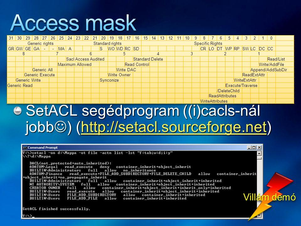 SetACL segédprogram ((i)cacls-nál jobb ) (http://setacl.sourceforge.net) http://setacl.sourceforge.net Villám demó