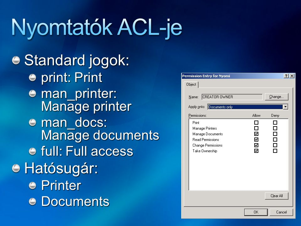 Standard jogok: print: Print man_printer: Manage printer man_docs: Manage documents full: Full access Hatósugár:PrinterDocuments