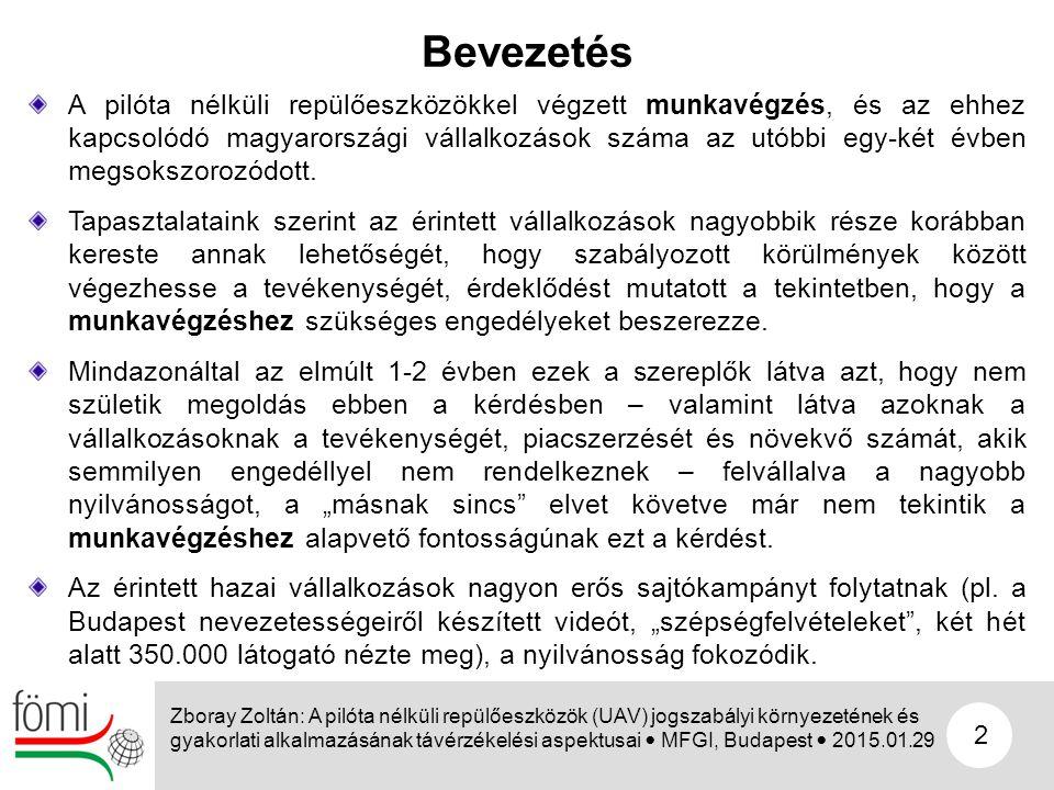 2 A pilóta nélküli repülőeszközökkel végzett munkavégzés, és az ehhez kapcsolódó magyarországi vállalkozások száma az utóbbi egy-két évben megsokszoro