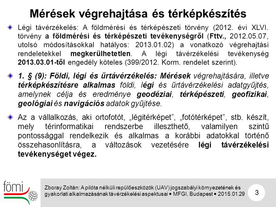 3 Légi távérzékelés: A földmérési és térképészeti törvény (2012. évi XLVI. törvény a földmérési és térképészeti tevékenységről (Fttv., 2012.05.07, uto