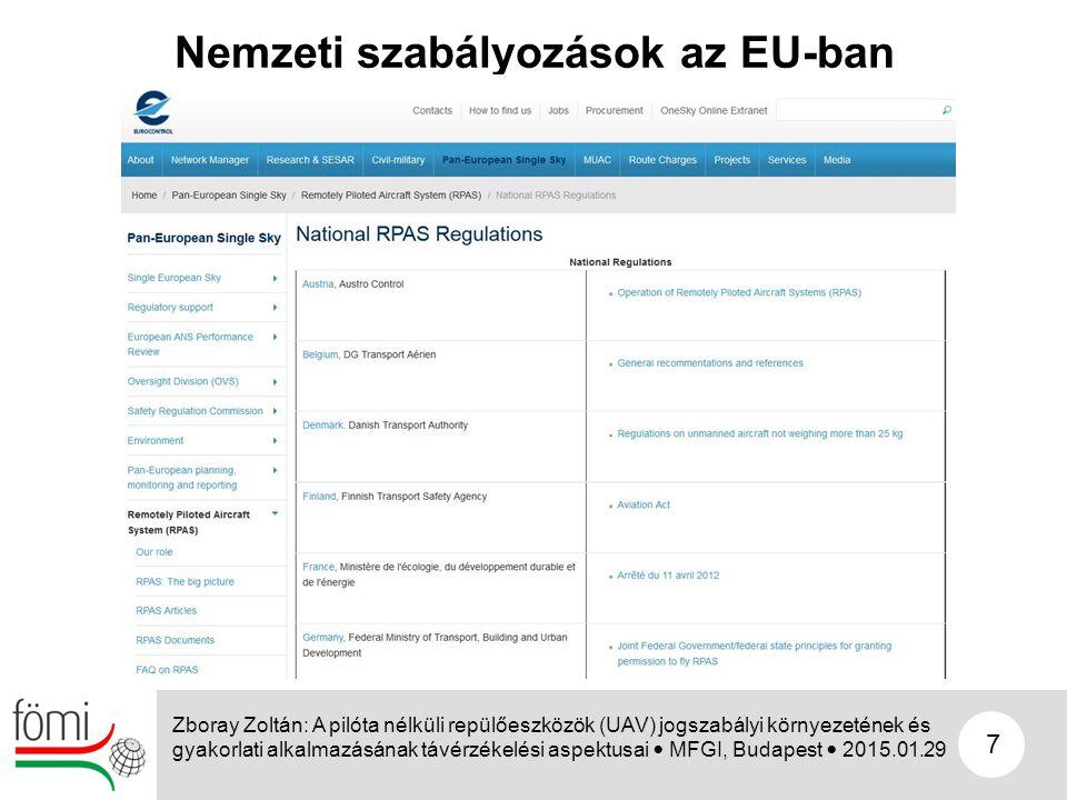 7 Nemzeti szabályozások az EU-ban Zboray Zoltán: A pilóta nélküli repülőeszközök (UAV) jogszabályi környezetének és gyakorlati alkalmazásának távérzék