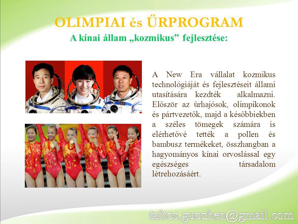 """OLIMPIAI és ŰRPROGRAM A kínai állam """"kozmikus"""" fejlesztése: A New Era vállalat kozmikus technológiáját és fejlesztéseit állami utasítására kezdték alk"""