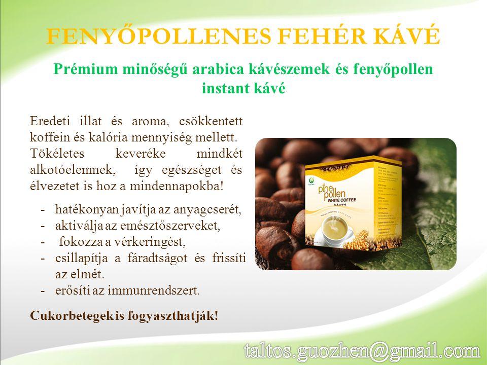 FENYŐPOLLENES FEHÉR KÁVÉ Eredeti illat és aroma, csökkentett koffein és kalória mennyiség mellett. Tökéletes keveréke mindkét alkotóelemnek, így egész
