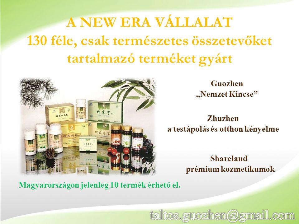 """Guozhen """"Nemzet Kincse"""" A NEW ERA VÁLLALAT 130 féle, csak természetes összetevőket tartalmazó terméket gyárt Magyarországon jelenleg 10 termék érhető"""