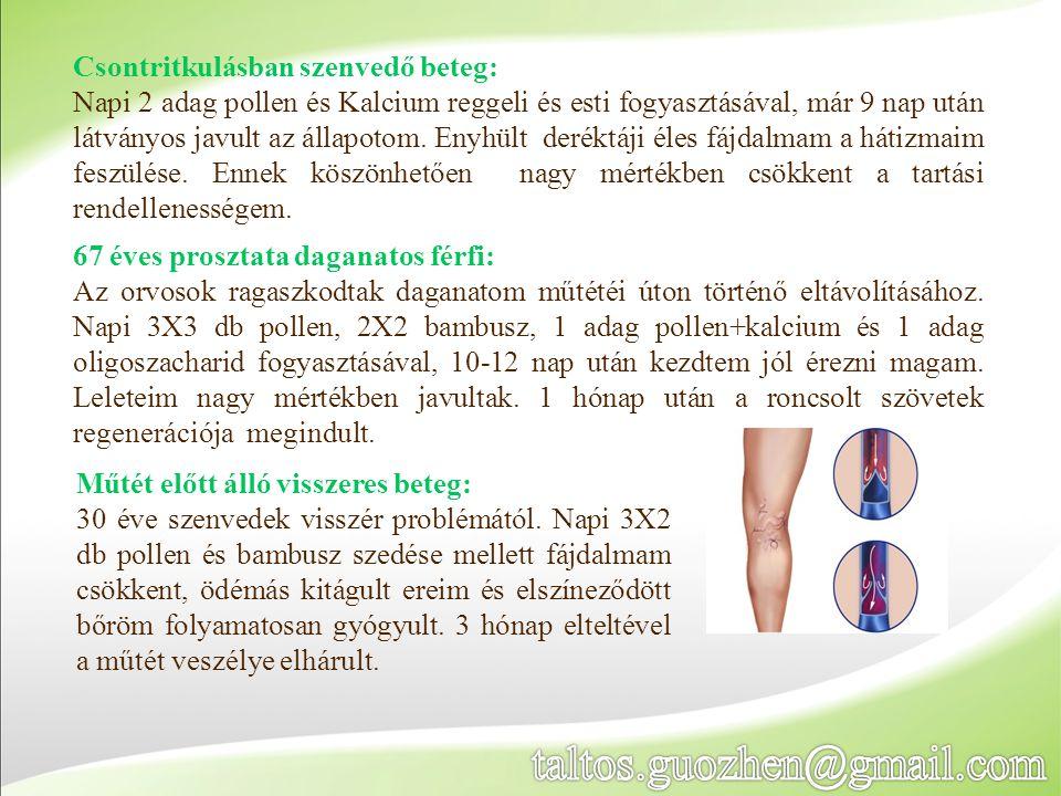 Csontritkulásban szenvedő beteg: Napi 2 adag pollen és Kalcium reggeli és esti fogyasztásával, már 9 nap után látványos javult az állapotom. Enyhült d