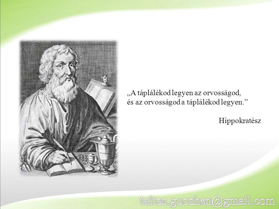 """""""A táplálékod legyen az orvosságod, és az orvosságod a táplálékod legyen."""" Hippokratész"""