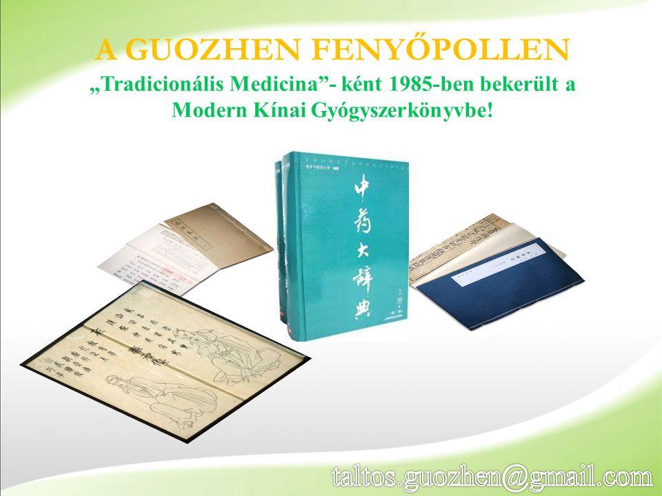 """A GUOZHEN FENYŐPOLLEN """"Tradicionális Medicina""""- ként 1985-ben bekerült a Modern Kínai Gyógyszerkönyvbe!"""