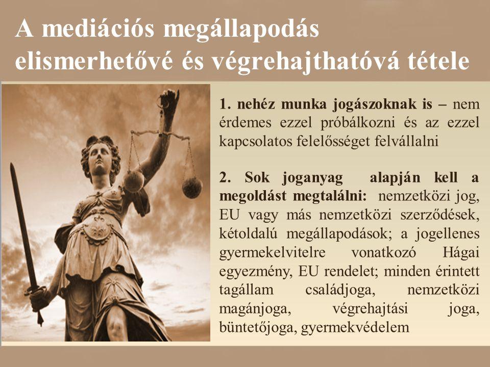 A mediációs megállapodás elismerhetővé és végrehajthatóvá tétele 1.