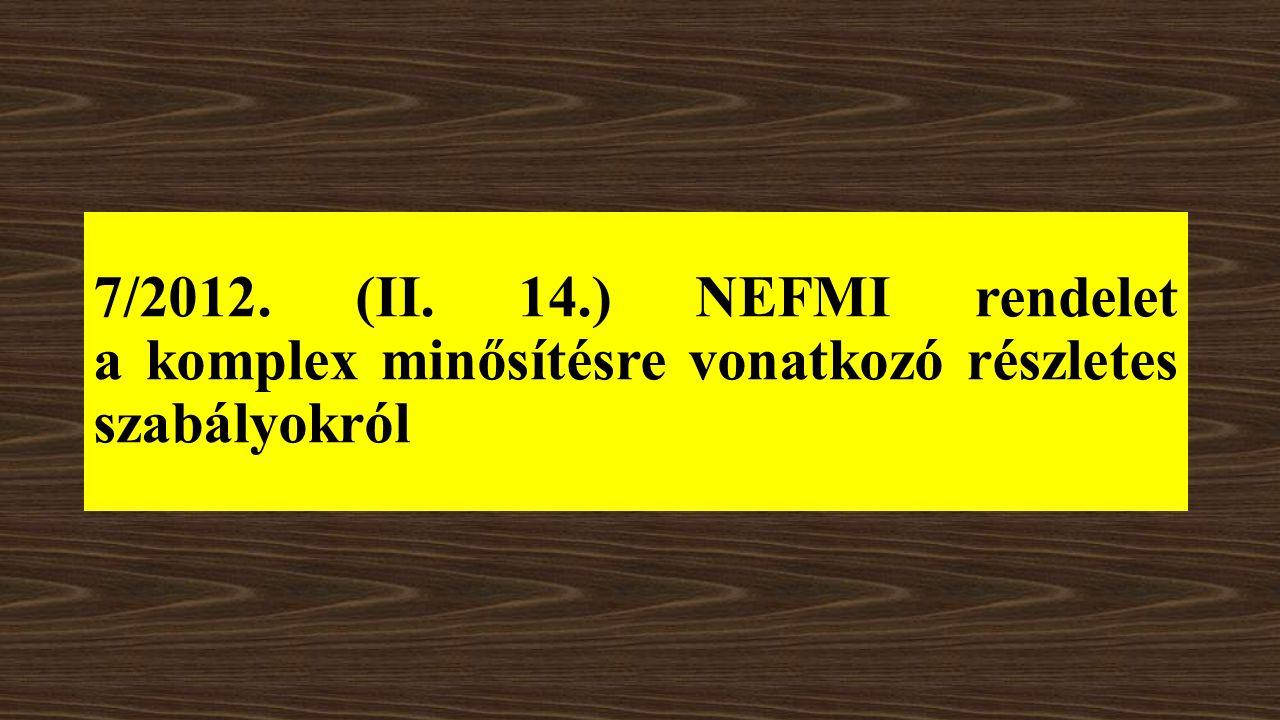 7/2012. (II. 14.) NEFMI rendelet a komplex minősítésre vonatkozó részletes szabályokról