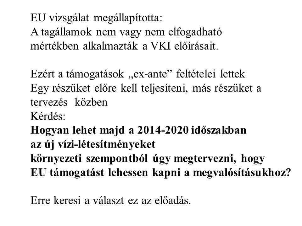 EU vizsgálat megállapította: A tagállamok nem vagy nem elfogadható mértékben alkalmazták a VKI előírásait.