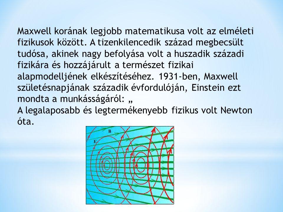 Maxwell korának legjobb matematikusa volt az elméleti fizikusok között.