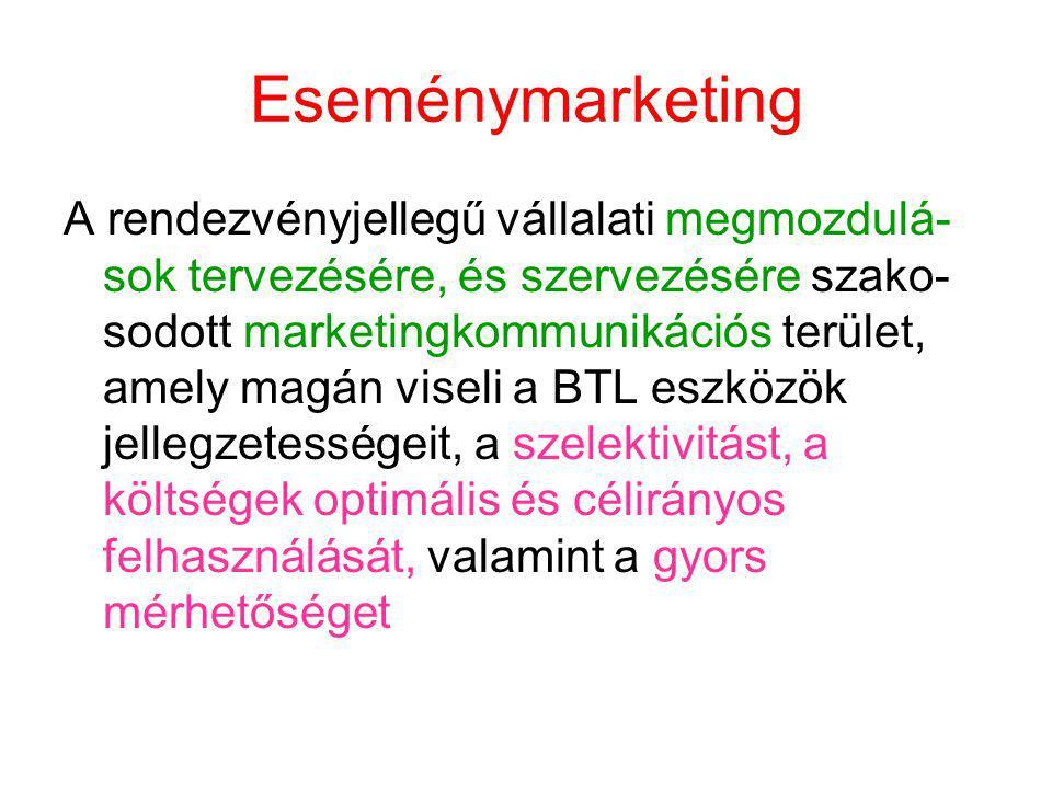 Eseménymarketing A rendezvényjellegű vállalati megmozdulá- sok tervezésére, és szervezésére szako- sodott marketingkommunikációs terület, amely magán