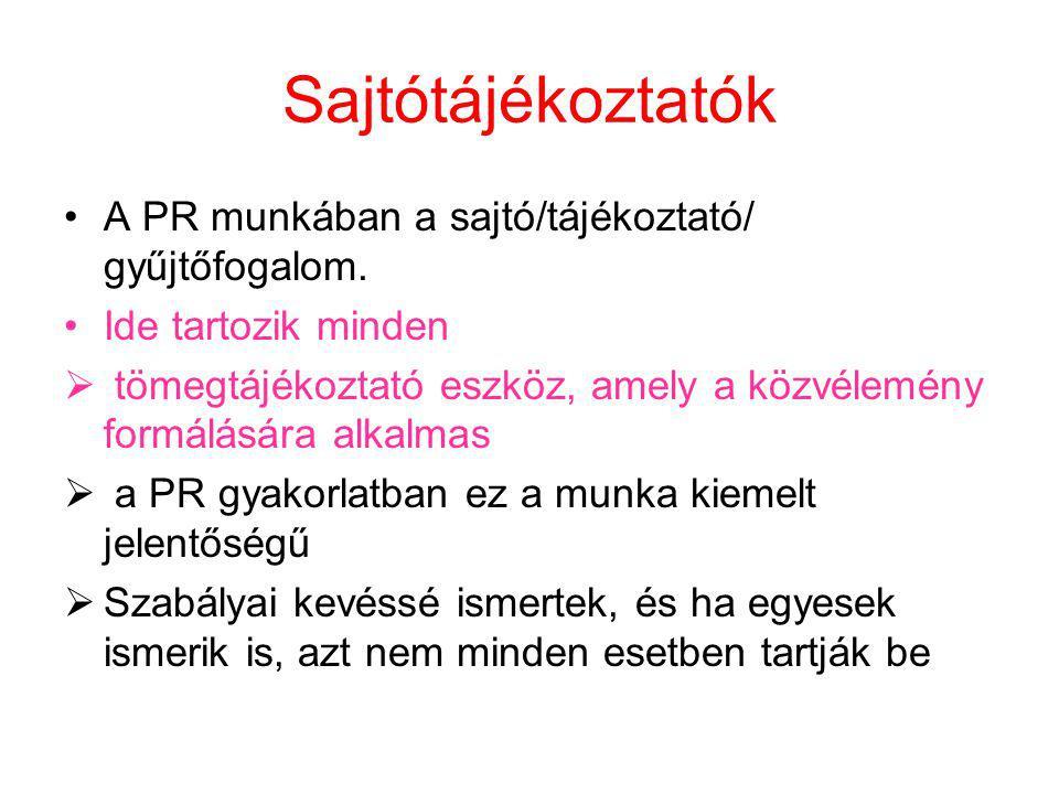 Sajtótájékoztatók A PR munkában a sajtó/tájékoztató/ gyűjtőfogalom.
