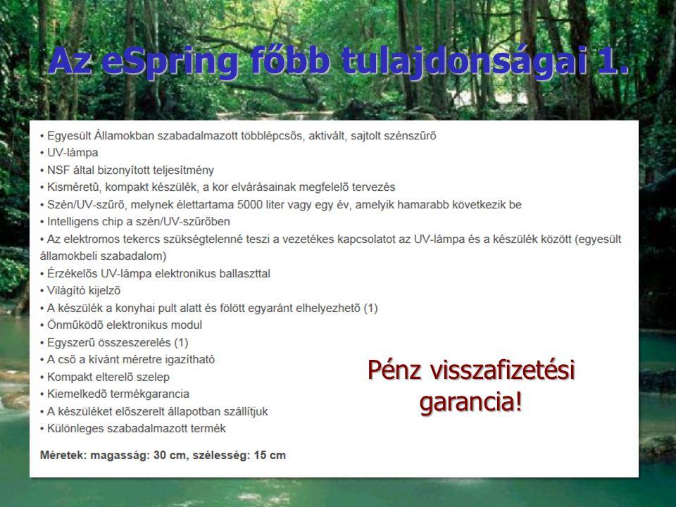 Az eSpring főbb tulajdonságai 2. Babavíz minőségű víz!