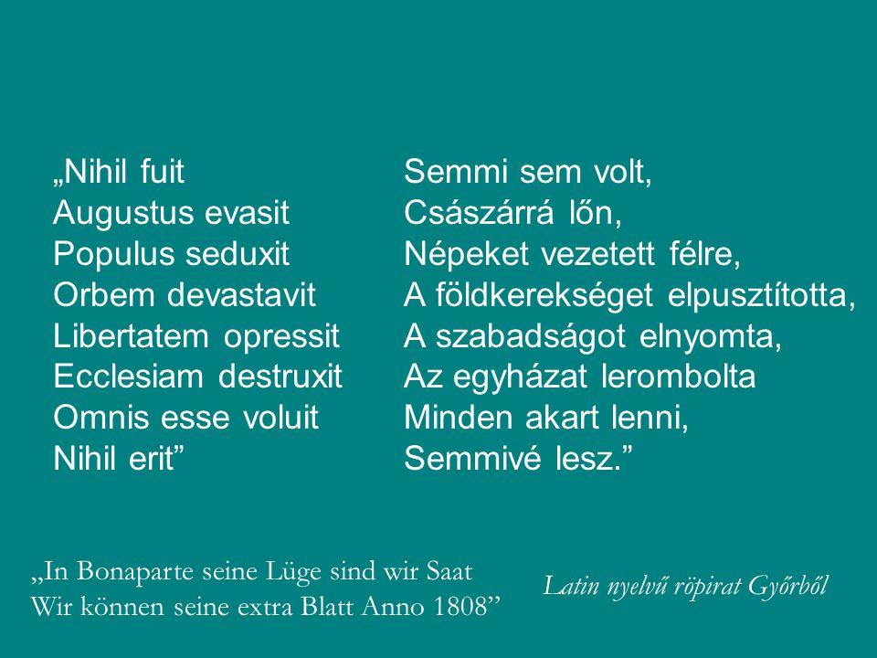 """""""Nihil fuit Augustus evasit Populus seduxit Orbem devastavit Libertatem opressit Ecclesiam destruxit Omnis esse voluit Nihil erit"""" Semmi sem volt, Csá"""