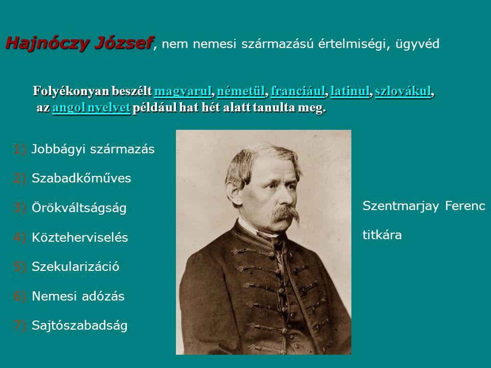 Hajnóczy József Hajnóczy József, nem nemesi származású értelmiségi, ügyvéd Folyékonyan beszélt magyarul, németül, franciául, latinul, szlovákul, magyarulnémetülfranciáullatinulszlovákulmagyarulnémetülfranciáullatinulszlovákul az angol nyelvet például hat hét alatt tanulta meg.
