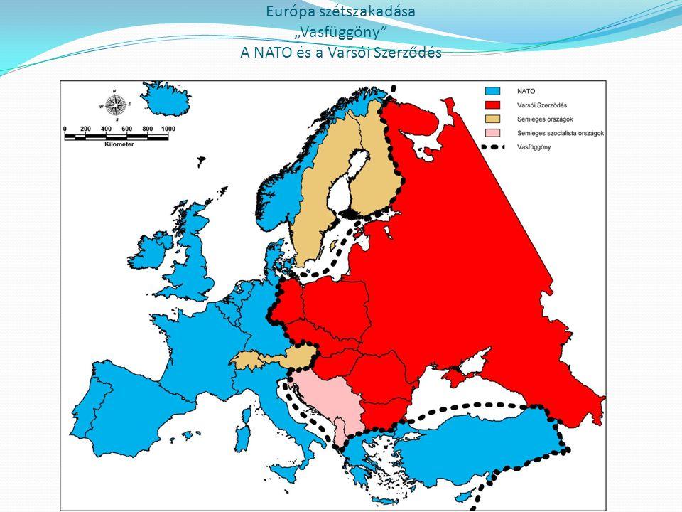"""Európa szétszakadása """"Vasfüggöny"""" A NATO és a Varsói Szerződés"""