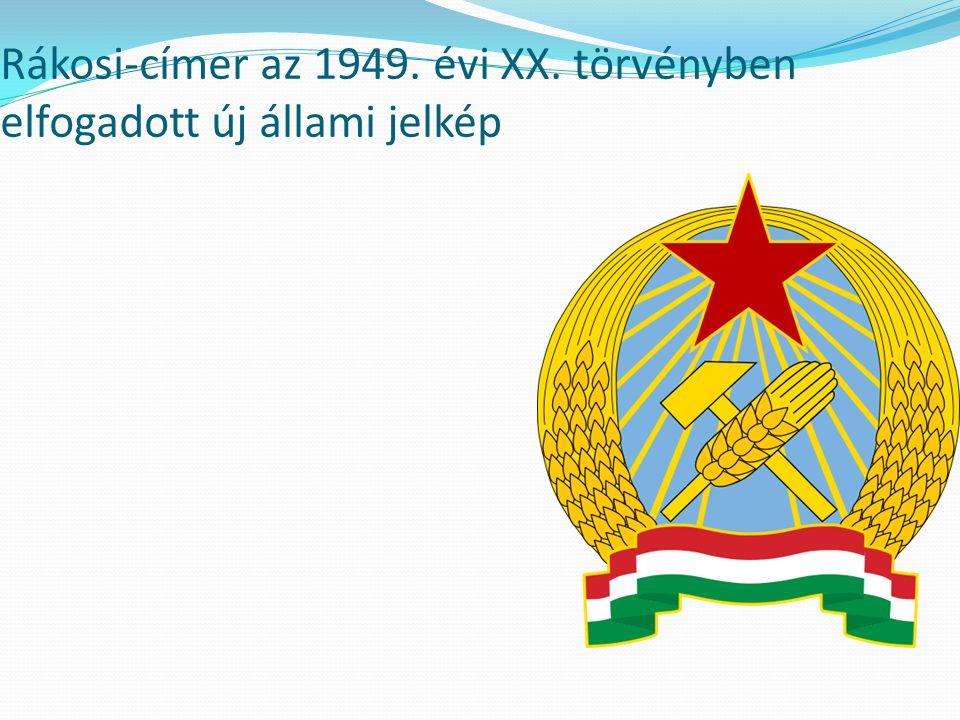 Rákosi-címer az 1949. évi XX. törvényben elfogadott új állami jelkép