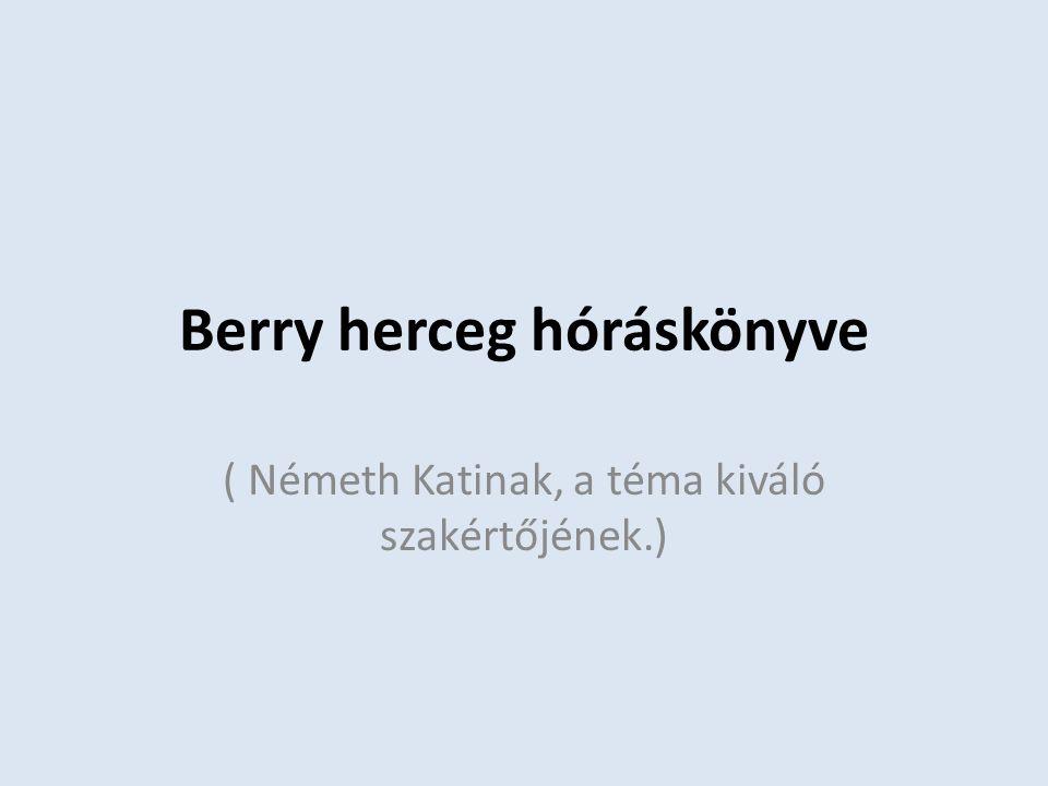 Berry herceg hóráskönyve ( Németh Katinak, a téma kiváló szakértőjének.)