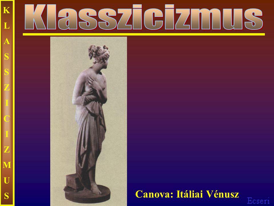 KLASSZICIZMUSKLASSZICIZMUS Canova: Itáliai Vénusz