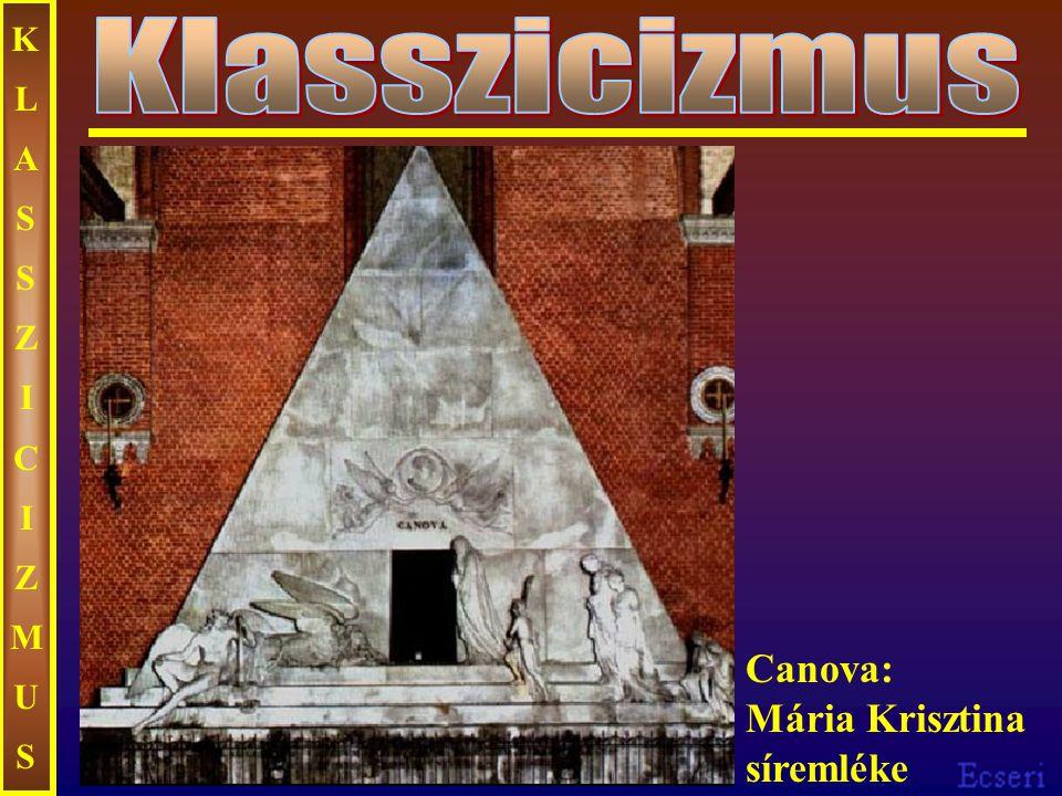 KLASSZICIZMUSKLASSZICIZMUS Canova: Mária Krisztina síremléke