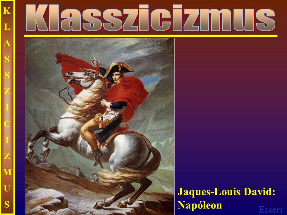 KLASSZICIZMUSKLASSZICIZMUS Jaques-Louis David: Napóleon