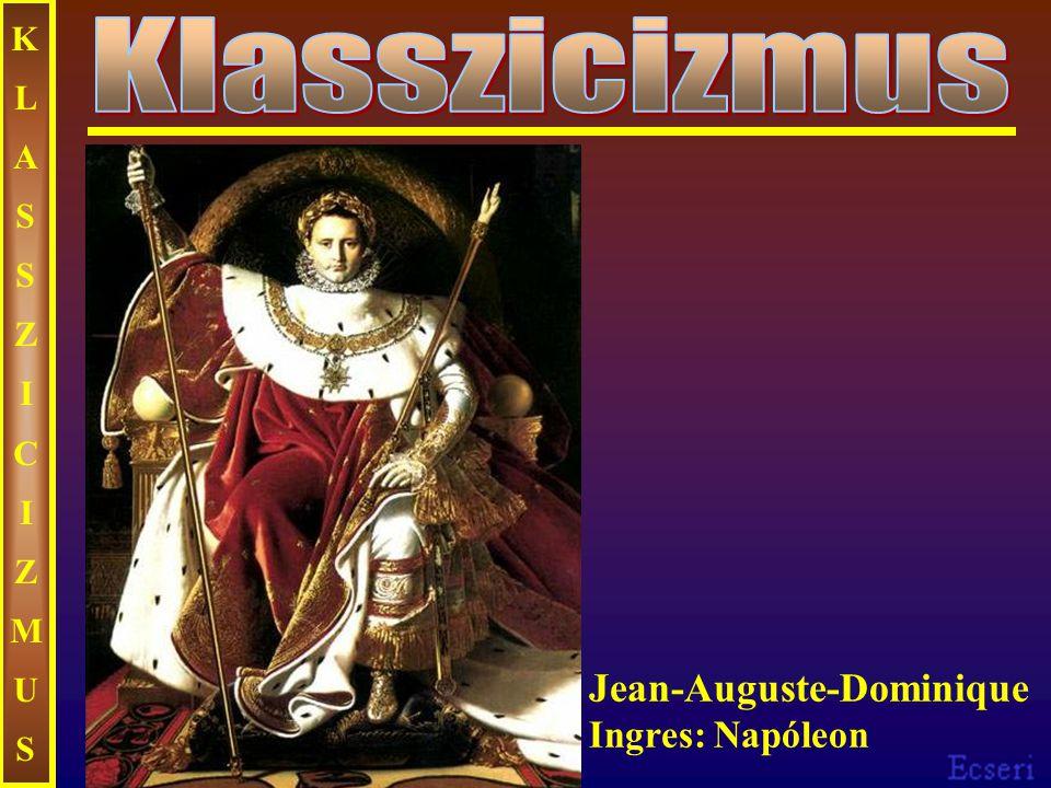 KLASSZICIZMUSKLASSZICIZMUS Jean-Auguste-Dominique Ingres: Napóleon