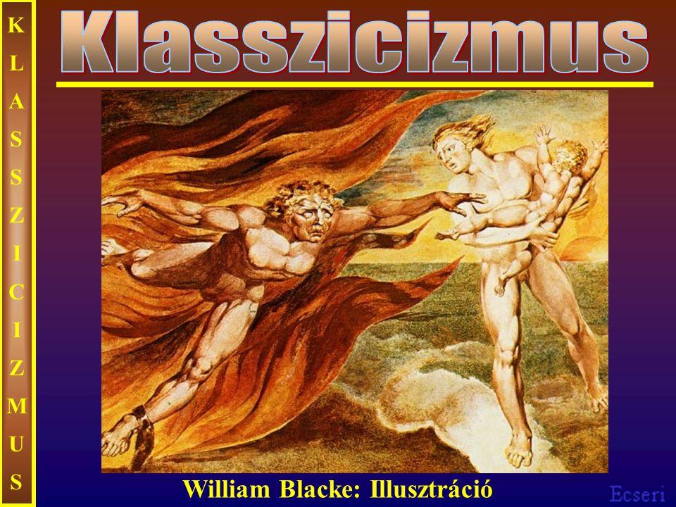 KLASSZICIZMUSKLASSZICIZMUS William Blacke: Illusztráció