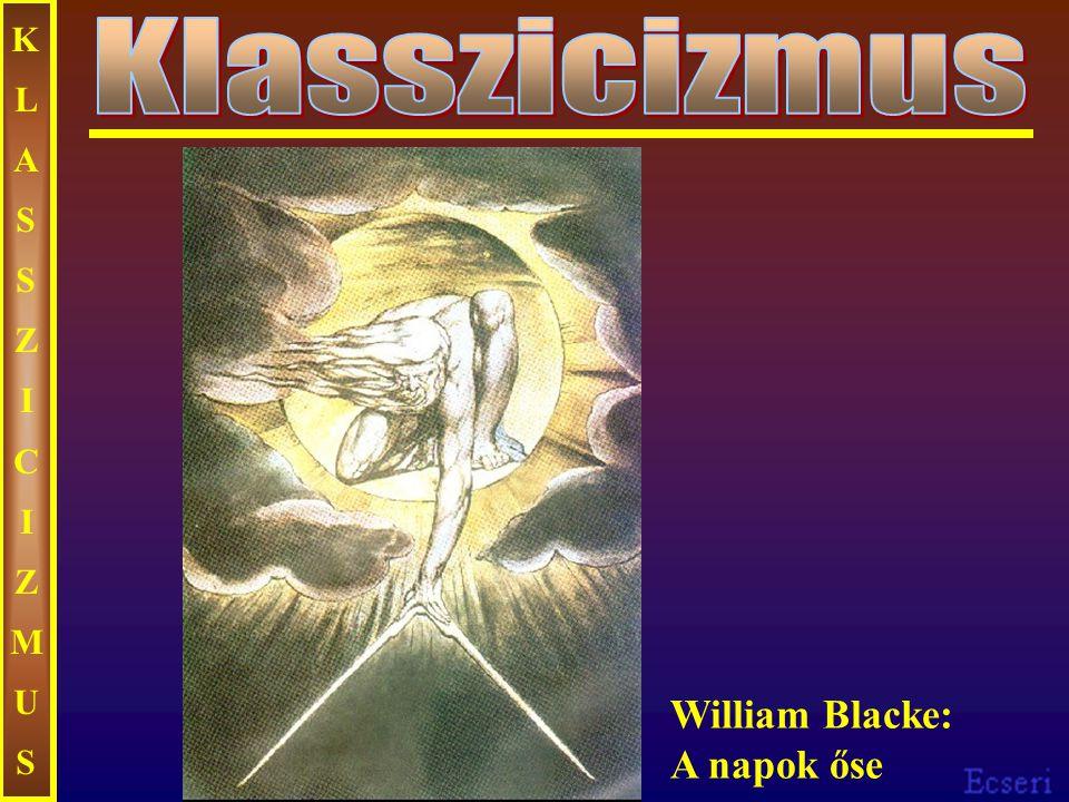 KLASSZICIZMUSKLASSZICIZMUS William Blacke: A napok őse