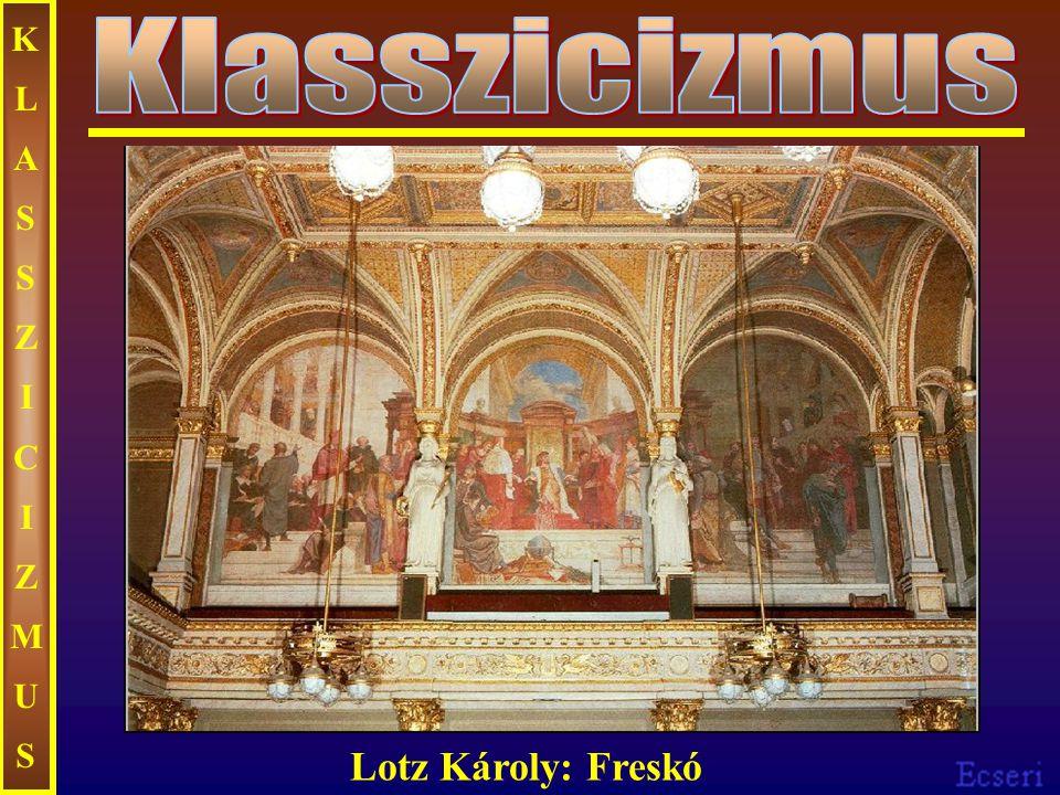 KLASSZICIZMUSKLASSZICIZMUS Lotz Károly: Freskó