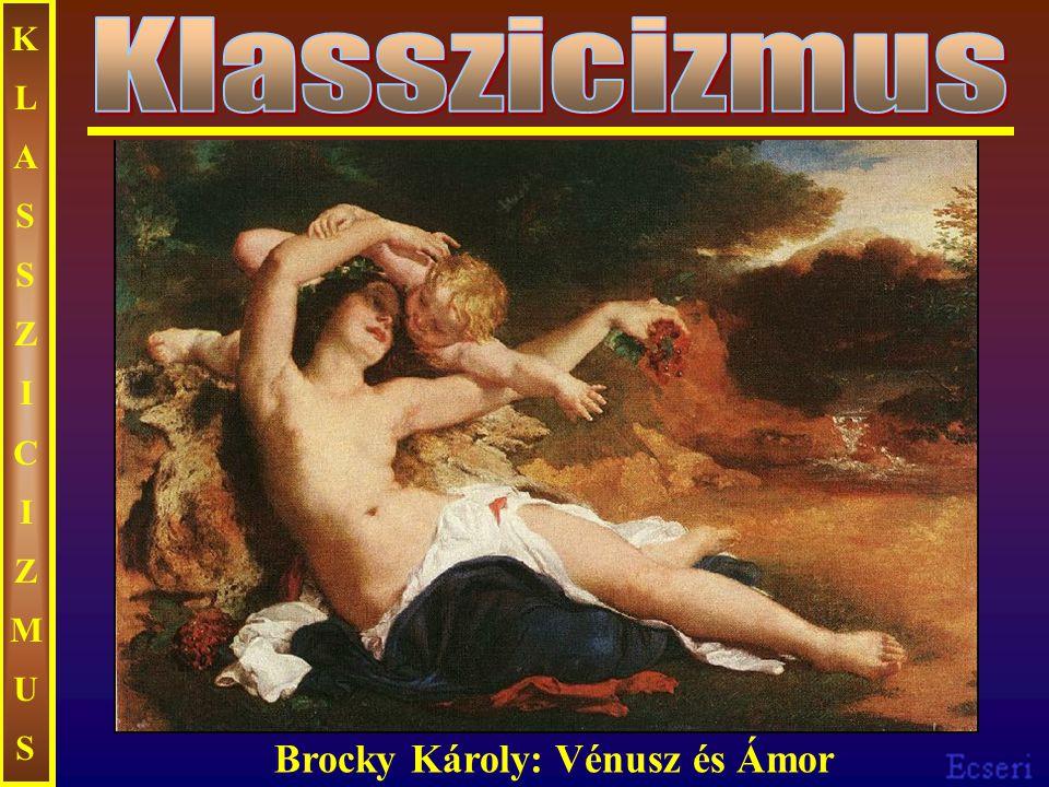 KLASSZICIZMUSKLASSZICIZMUS Brocky Károly: Vénusz és Ámor