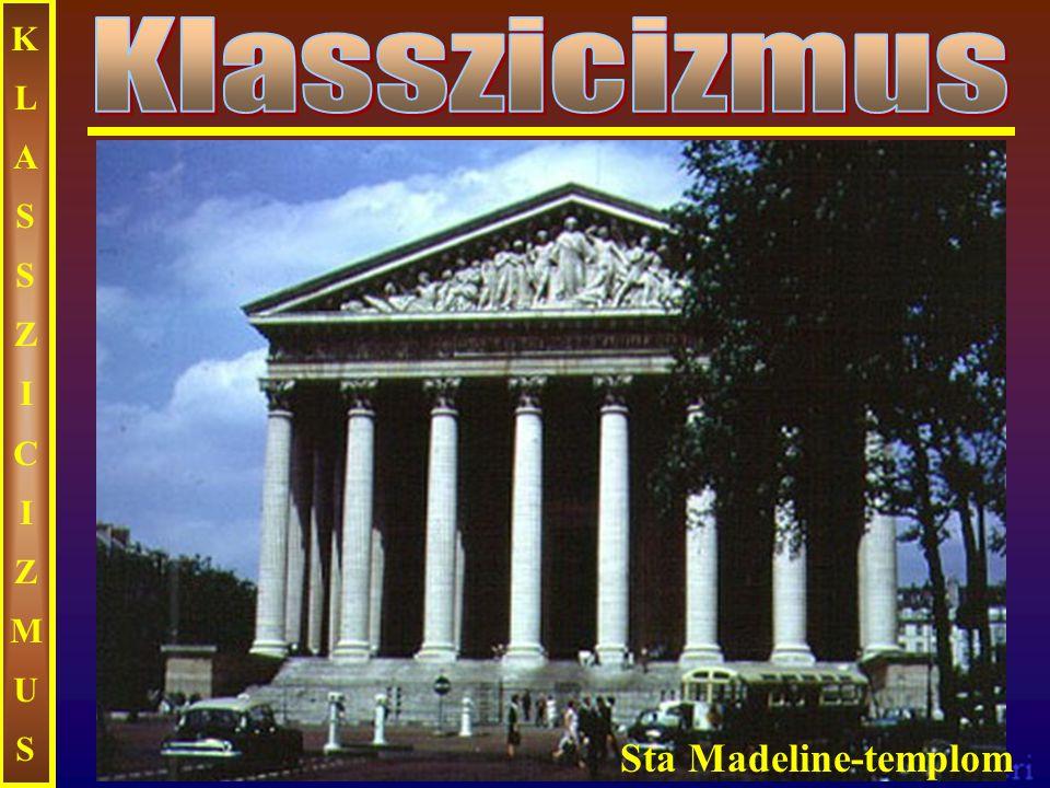 KLASSZICIZMUSKLASSZICIZMUS Sta Madeline-templom