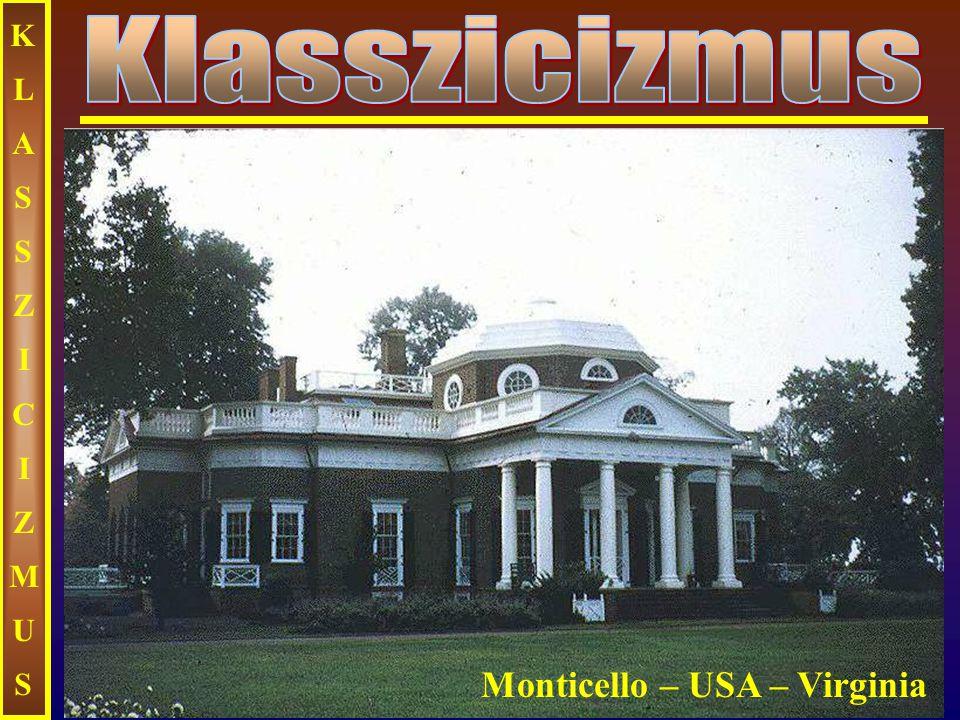 KLASSZICIZMUSKLASSZICIZMUS Monticello – USA – Virginia