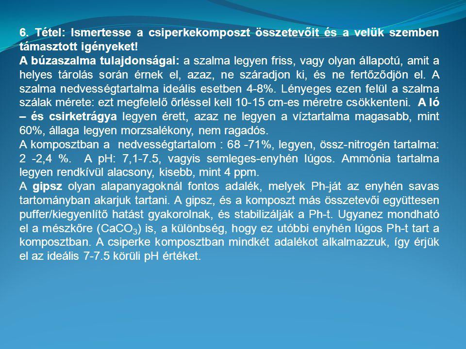 7.tétel: Ismertesse a II. fázisú komposzt készítésének lépéseit.