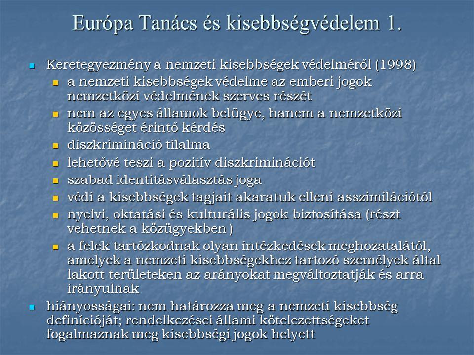 Európa Tanács és kisebbségvédelem 1. Keretegyezmény a nemzeti kisebbségek védelméről (1998) Keretegyezmény a nemzeti kisebbségek védelméről (1998) a n
