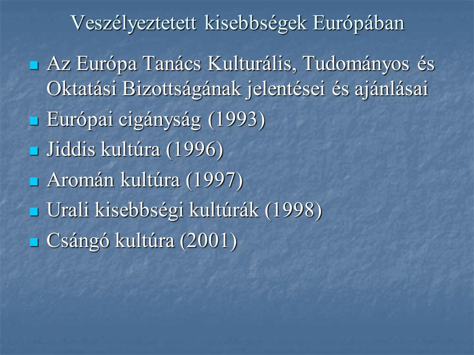 Veszélyeztetett kisebbségek Európában Az Európa Tanács Kulturális, Tudományos és Oktatási Bizottságának jelentései és ajánlásai Az Európa Tanács Kultu