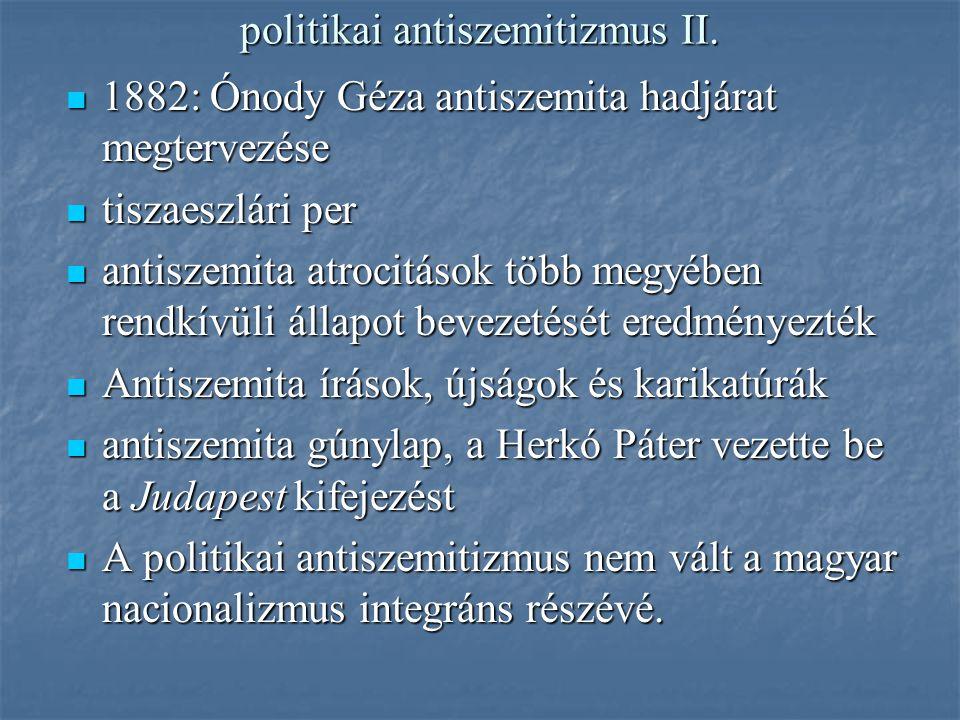 politikai antiszemitizmus II. 1882: Ónody Géza antiszemita hadjárat megtervezése 1882: Ónody Géza antiszemita hadjárat megtervezése tiszaeszlári per t