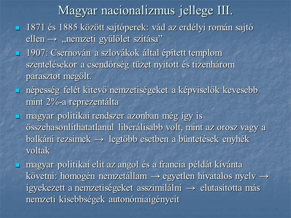"""Magyar nacionalizmus jellege III. 1871 és 1885 között sajtóperek: vád az erdélyi román sajtó ellen → """"nemzeti gyűlölet szítása"""" 1871 és 1885 között sa"""