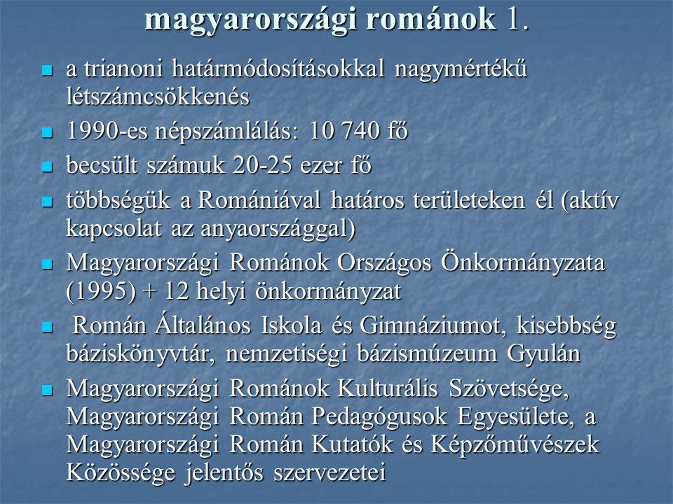 magyarországi románok 1. a trianoni határmódosításokkal nagymértékű létszámcsökkenés a trianoni határmódosításokkal nagymértékű létszámcsökkenés 1990-