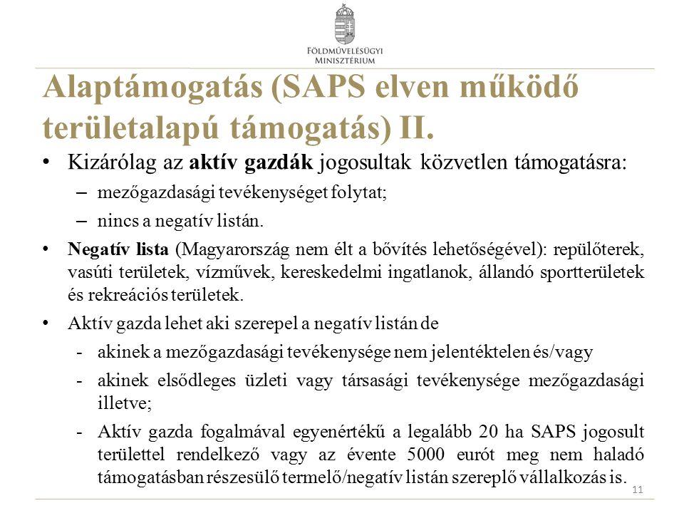 Alaptámogatás (SAPS elven működő területalapú támogatás) II. Kizárólag az aktív gazdák jogosultak közvetlen támogatásra: – mezőgazdasági tevékenységet