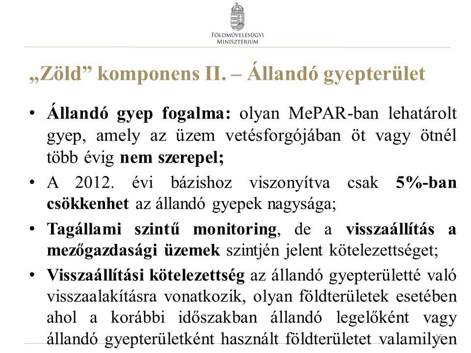 """""""Zöld"""" komponens II. – Állandó gyepterület Állandó gyep fogalma: olyan MePAR-ban lehatárolt gyep, amely az üzem vetésforgójában öt vagy ötnél több évi"""