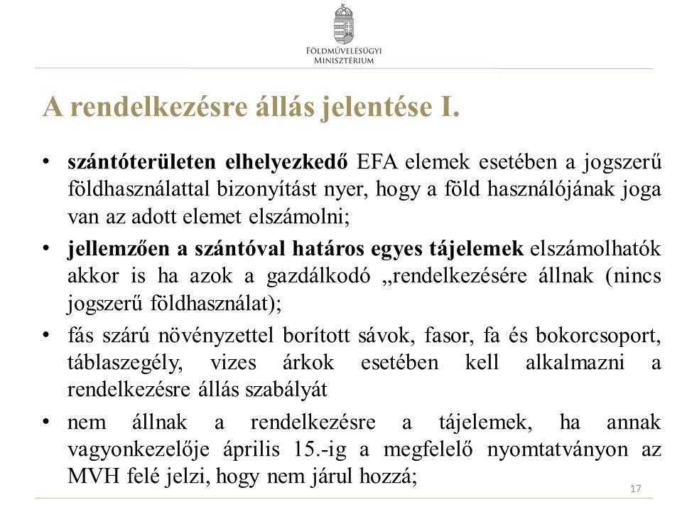 A rendelkezésre állás jelentése I. szántóterületen elhelyezkedő EFA elemek esetében a jogszerű földhasználattal bizonyítást nyer, hogy a föld használó