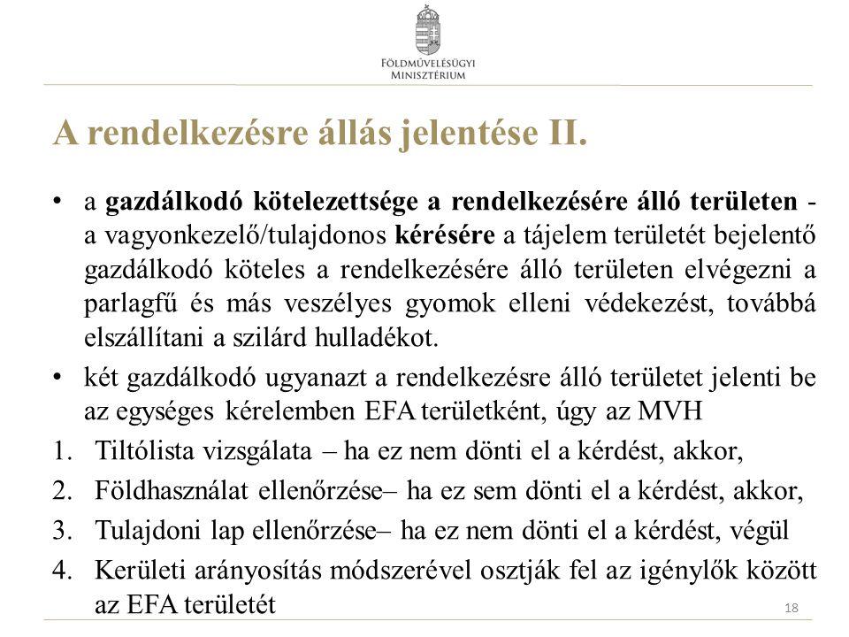 A rendelkezésre állás jelentése II. a gazdálkodó kötelezettsége a rendelkezésére álló területen - a vagyonkezelő/tulajdonos kérésére a tájelem terület