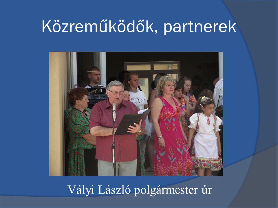 Közreműködők, partnerek Vályi László polgármester úr