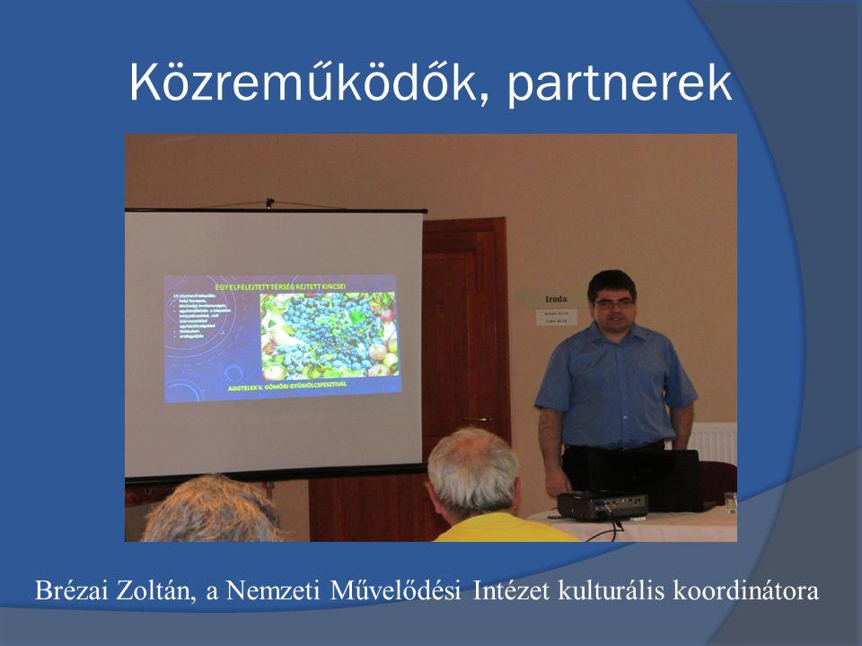 Közreműködők, partnerek Brézai Zoltán, a Nemzeti Művelődési Intézet kulturális koordinátora