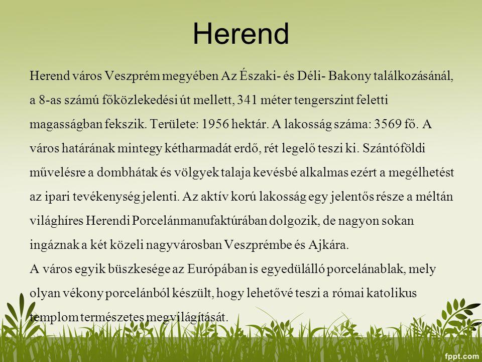 Herend Herend város Veszprém megyében Az Északi- és Déli- Bakony találkozásánál, a 8-as számú főközlekedési út mellett, 341 méter tengerszint feletti