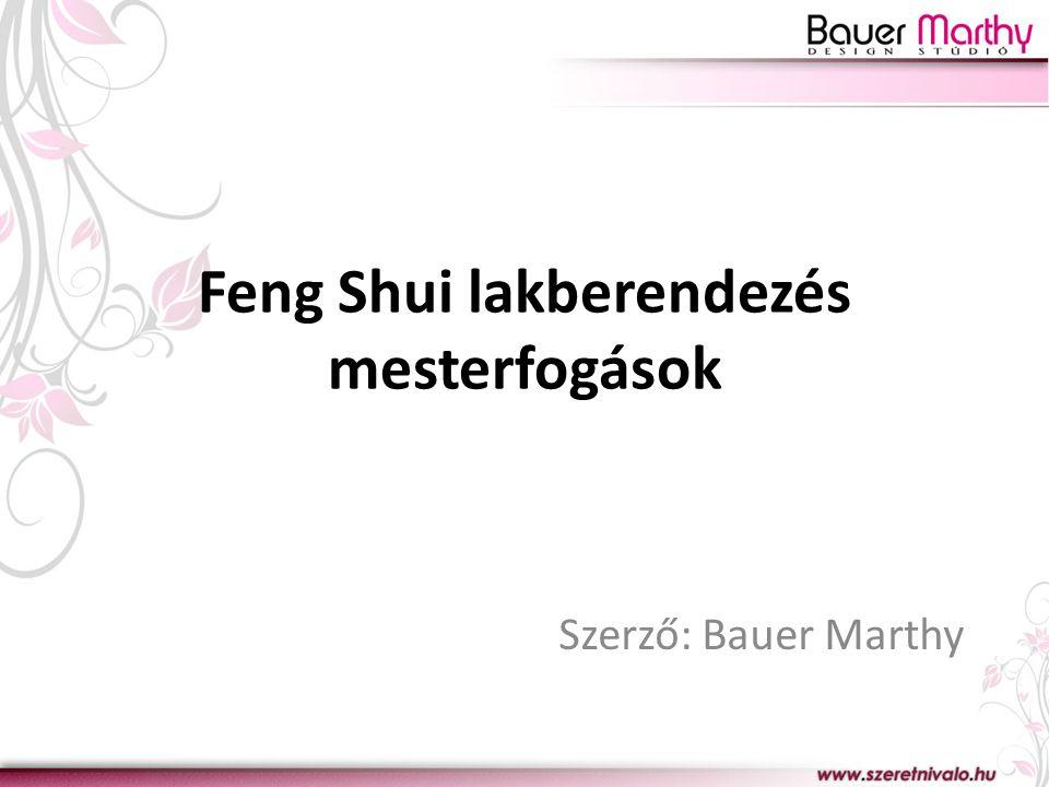 Feng Shui lakberendezés mesterfogások Szerző: Bauer Marthy