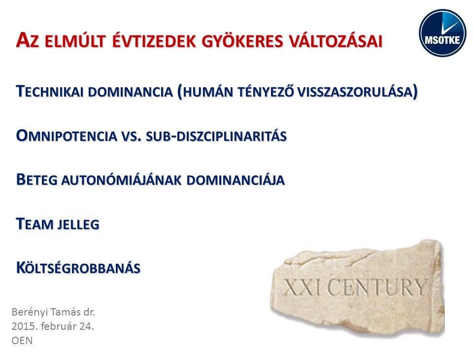 T ECHNIKAI DOMINANCIA ( HUMÁN TÉNYEZŐ VISSZASZORULÁSA ) O MNIPOTENCIA VS.