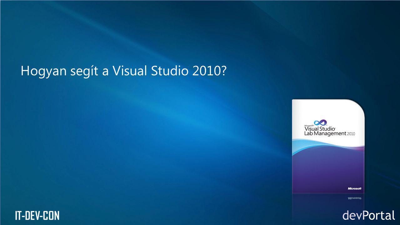 IT-DEV-CON Hogyan segít a Visual Studio 2010